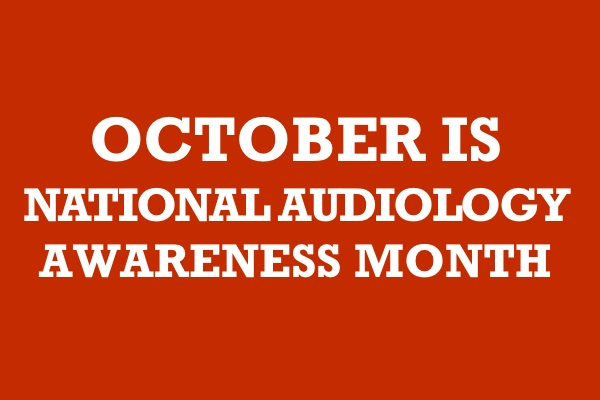 October is National Audiology Awareness Month