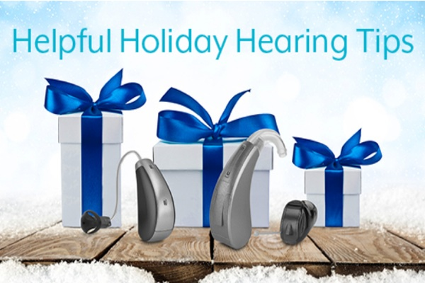 Helpful Holiday Hearing Tips